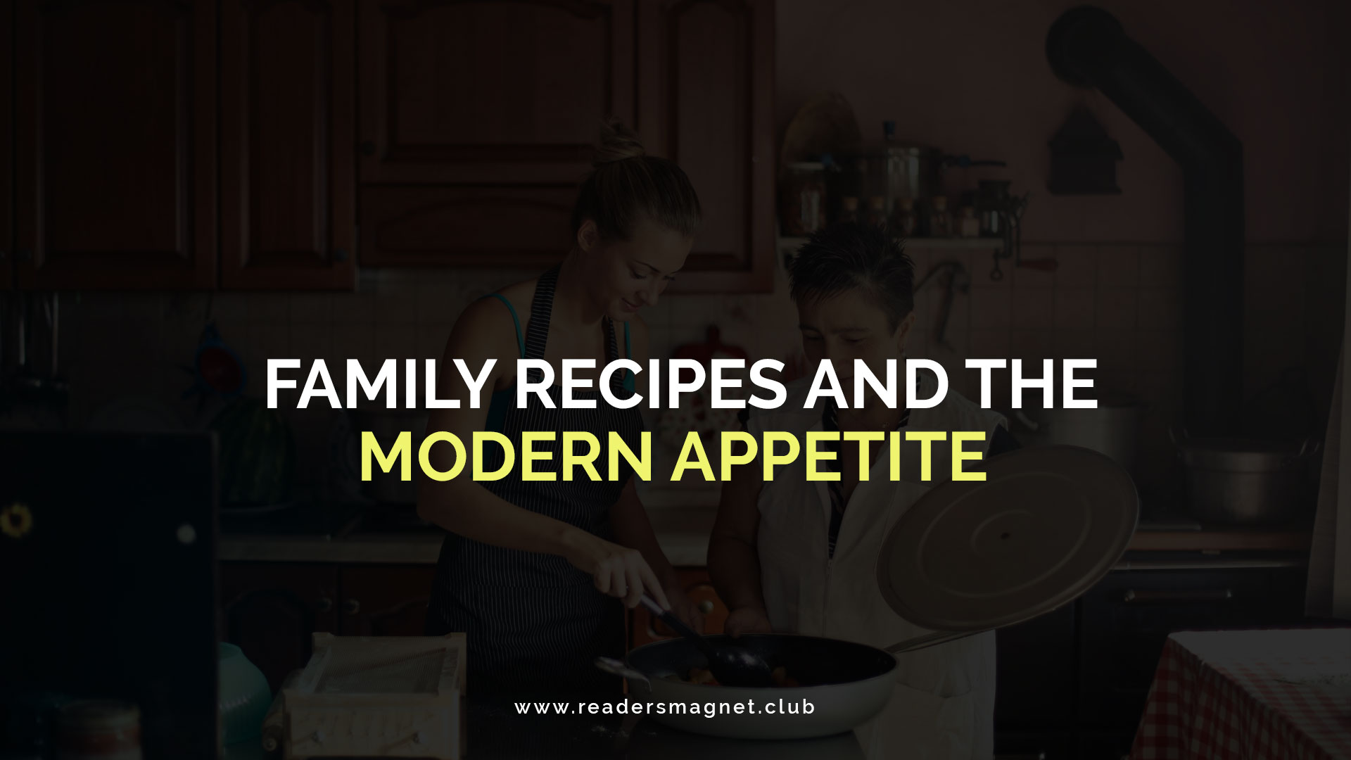 Family-Recipes-and-the-Modern-Appetite banner
