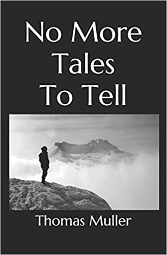 No More Tales To Tell by Thomas Muller