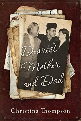Dearest Mother and Dad by Christina Thompson by